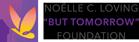 Noelle C. Loving But Tomorrow Foundation